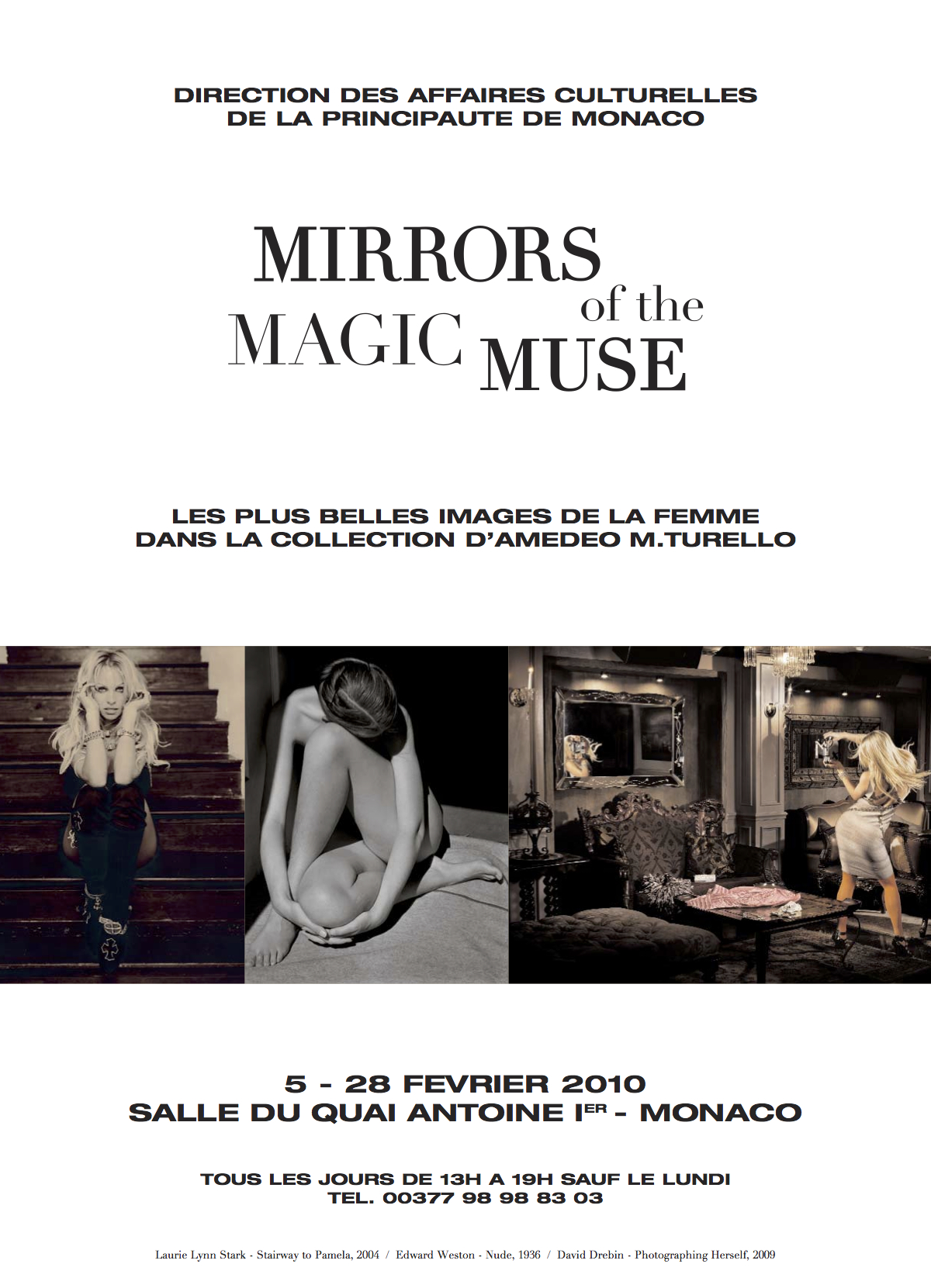 Mirrors of the Magic Muse Monaco February 5 - 28, 2010